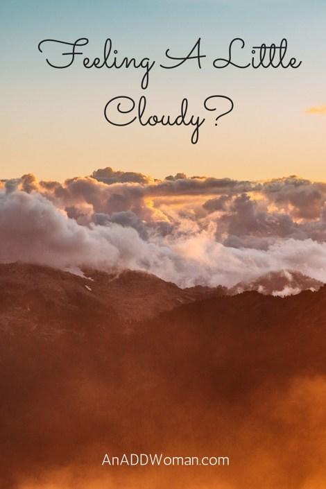 Feeling A Little Cloudy?