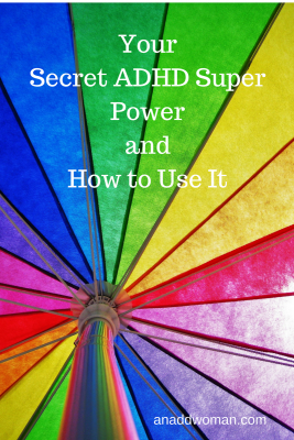 Your Secret ADHD Super Power and How to Use It