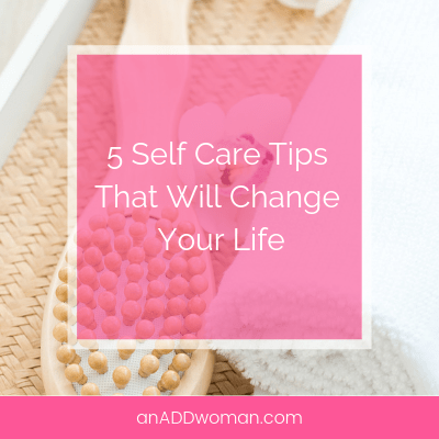 5 self care tips that will change your life