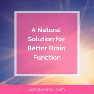 A Natural Solution for Better Brain Function