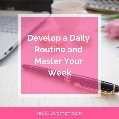 Develop a Daily Routine and Master Your Week