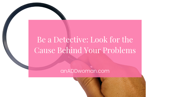 Detective Problems An ADD Woman
