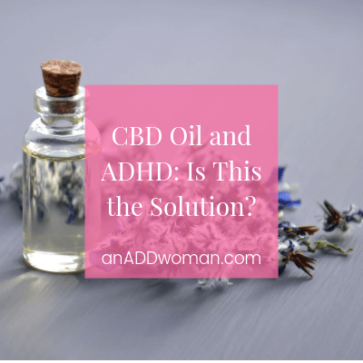 CBD Oil and ADHD_ Is This the Solution_ an ADD woman