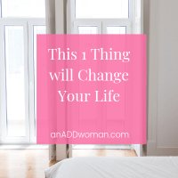 This 1 Thing will Change Your Life