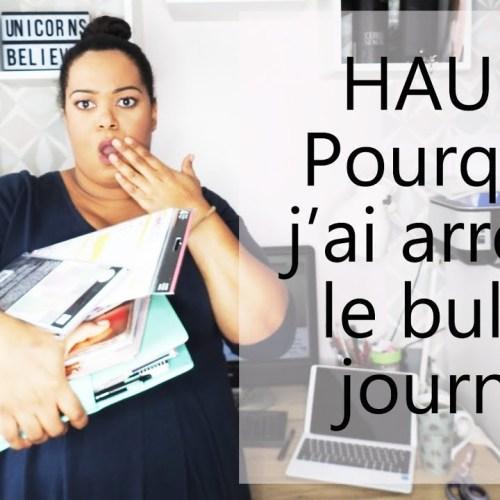 Pourquoi j'ai arrêté le Bullet Journal + HAUL