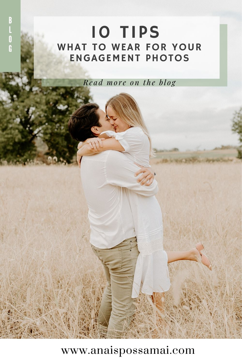 What To Wear For Your Engagement Photos 10 Tips On What To Wear For Your Engagement Session Anais Possamai Photography