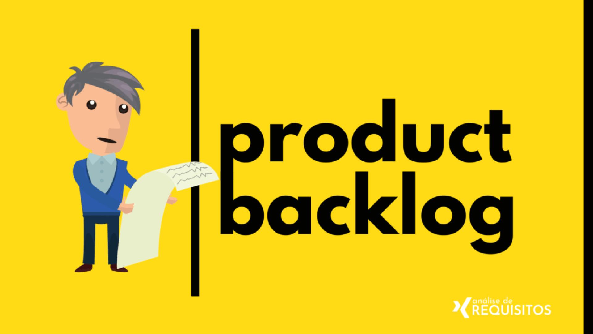 O que é o backlog de Produto ou então product backlog.