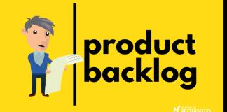O que é o Backlog de Produto? Como é feita sua priorização e como funciona.