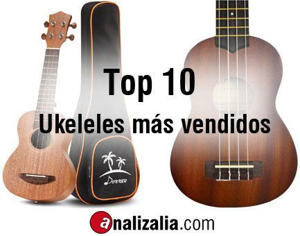 Los 10 ukeleles sopranos más vendidos