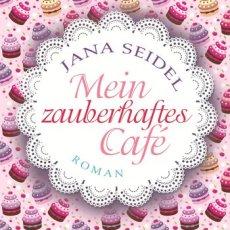 (Rezension) Mein zauberhaftes Café von Jana Seidel