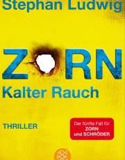 (Rezension) Zorn – Kalter Rauch von Stephan Ludwig