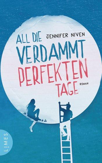 (Rezension) All die verdammt perfekten Tage von Jennifer Niven