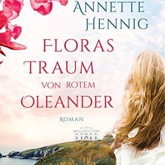 (Rezension) Floras Traum von rotem Oleander von Annette Hennig