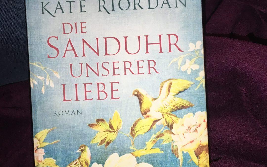 (Rezension) Die Sanduhr unserer Liebe – Kate Riordan
