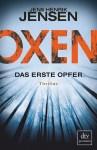 (Rezension) Oxen - Das erste Opfer von Jens Henrik Jensen (Oxen Trilogie Band 1)