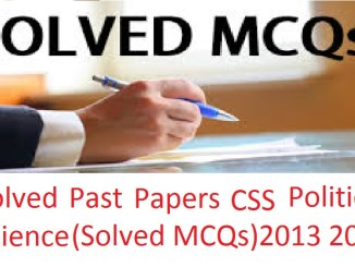 Solved Past Papers CSS Poltical Science (Solved MCQs) 2013 2014