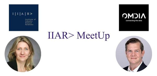 IIAR> Meetup with Omdia: Anja Steinman and Clint Wheelock