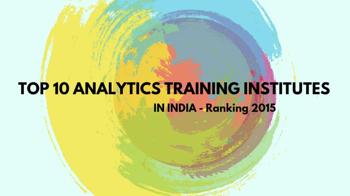 Top 10 Analytics Training Institutes in India - Ranking 2015