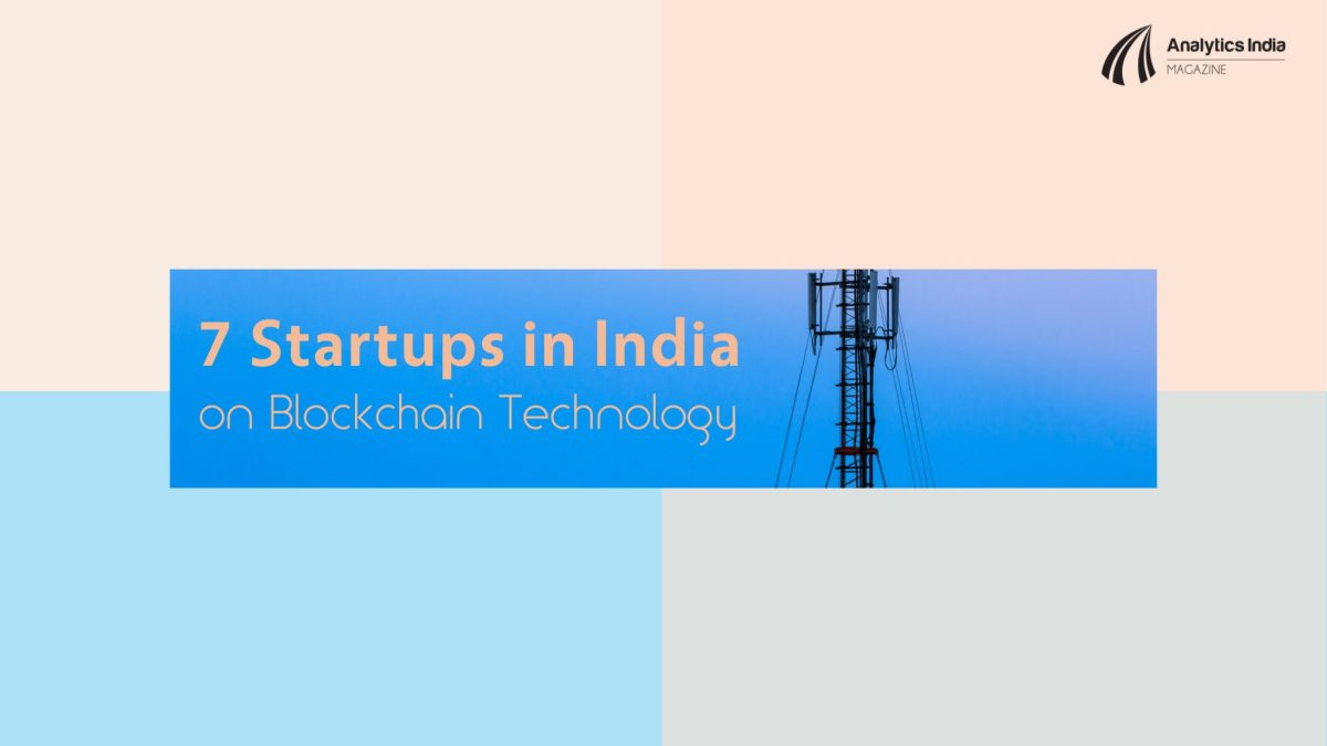 7 Startups in India working on Blockchain Technology