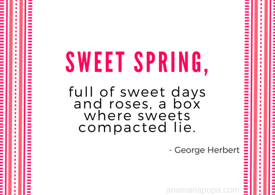 anamariapopa.com blog post spring quote george herbert sweet season