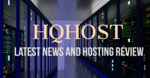 Latest News And Web Hosting Review HQHost