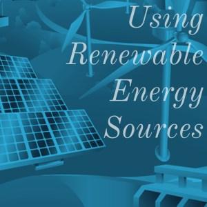 Using Renewable Energy Sources