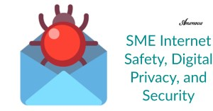 SME Internet Safety, Digital Privacy, and Security