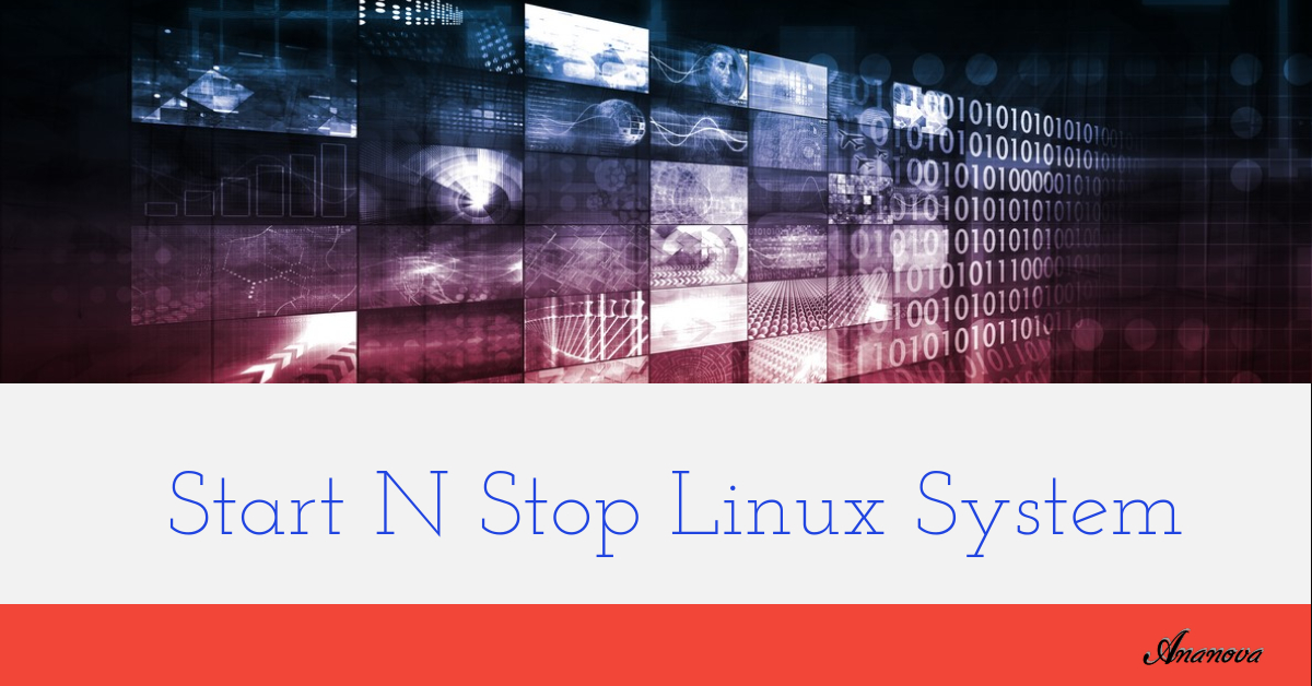 Start N Stop Linux System