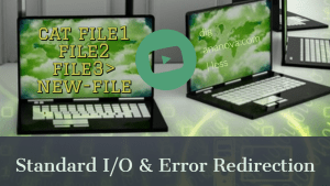 Standard I/O & Error Redirection