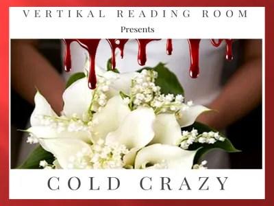 VK Reading Room presents Cold Crazy – Week 1