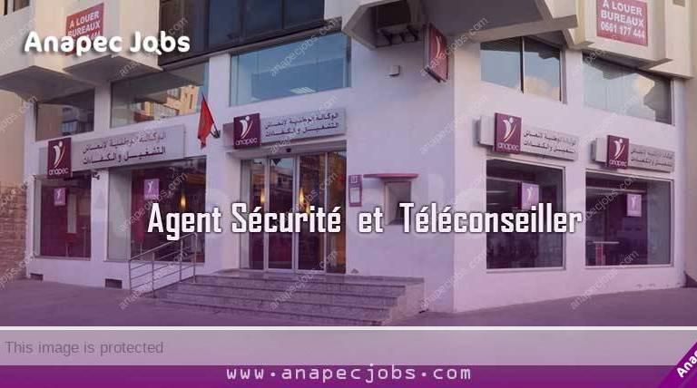 Agent Sécurité emploi et Téléconseiller anapec recrut maroc