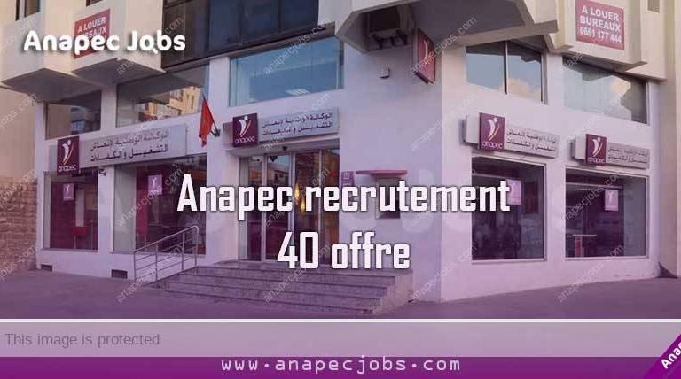 Anapec recrutement 40 offre sur CASA et MEDIOUNA