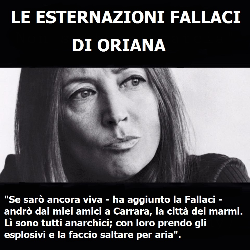 Le esternazioni fallaci di Oriana.