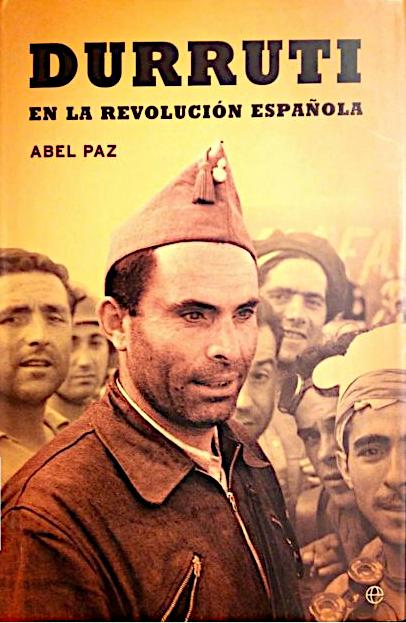 """Durruti e la rivoluzione spagnola di: """"Abel Paz"""""""