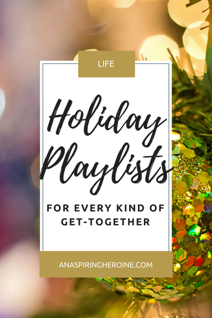 As soon as Thanksgiving is over, I turn on the holiday tunes! Here are seven distinct playlists for every kind of winter party you could possibly throw | An Aspiring Heroine