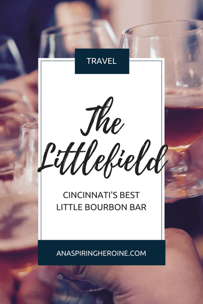 Being as close as we are to Kentucky, Cincinnati has some fine bourbon establishments, and The Littlefield is definitely my favorite little bourbon bar | An Aspiring Heroine