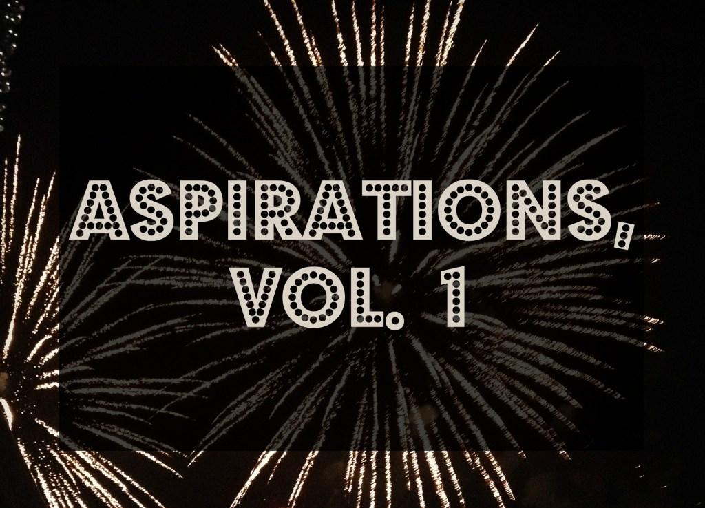 Aspirations, Vol. 1