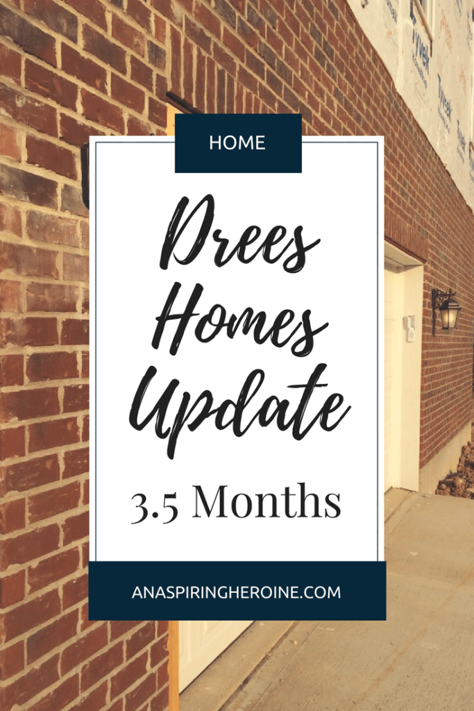 After almost four months of construction our new home with Drees Homes is nearly finished! Here's an update on all the progress   An Aspiring Heroine