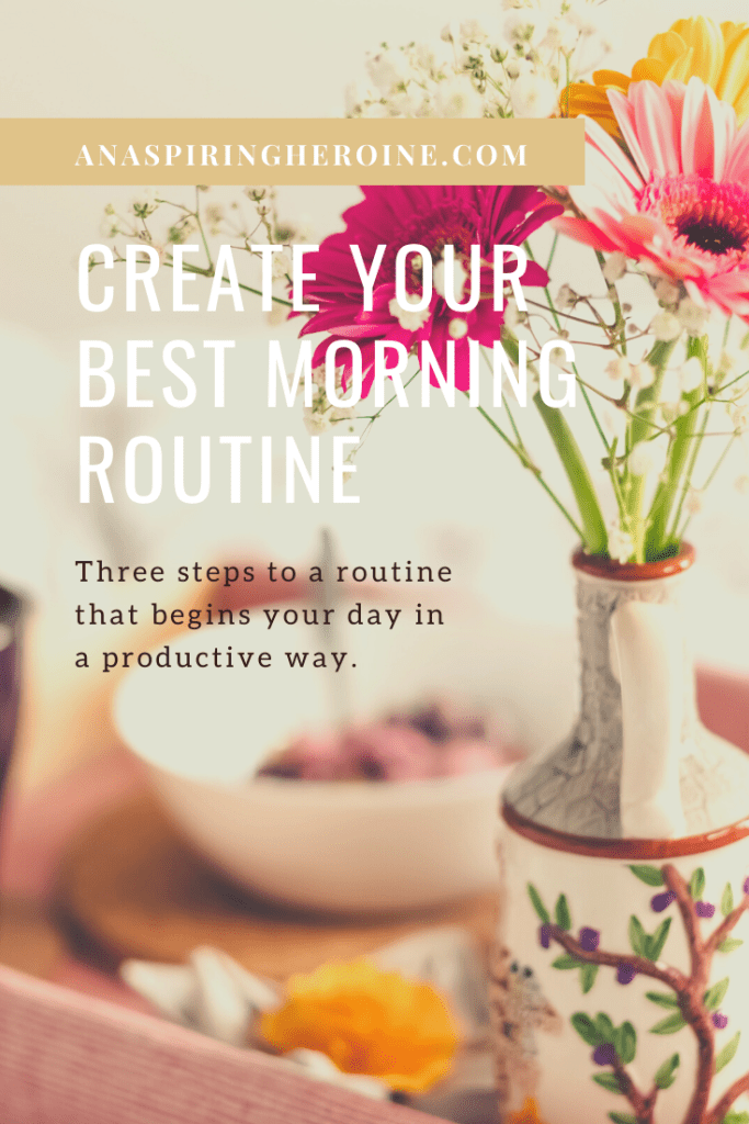 In three easy steps, you can create a morning routine that begins your day in a productive way and helps you conquer everything on your to-do list. | An Aspiring Heroine
