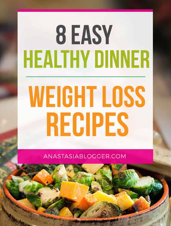 8 easy healthy dinner recipes for weight loss – make clean eating a habit! I gathered recipes, which can be cooked in under 30 min – healthy dinner chicken recipes, salads, crock pot recipes. You can adopt these easy healthy dinner recipes for two or for family.