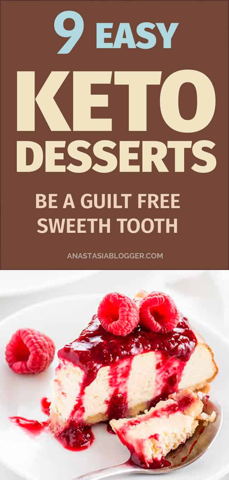 Ketogenic diet. Save these 9 Easy Keto Desserts Recipes for a guilt-free Ketosis and indulge your sweet tooth self! These healthy Keto Desserts are quick to cook, some are no-bake, but all are low carb and will never break your ketosis. Keto Fat Bombs, chocolate, cream cheese, cheesecakes and other pleasures all Keto-friendly! #keto #ketogenic #ketodiet #recipes