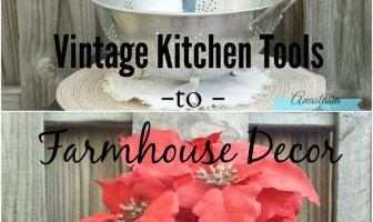 Repurposed Vintage Kitchen Tools To Farmhouse Decor | Anastasia Vintage