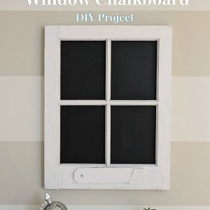 A Little Window Chalkboard DIY Project