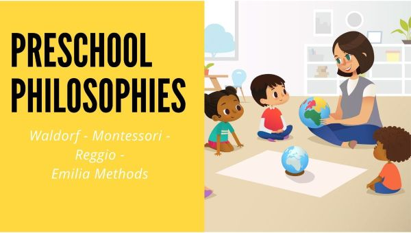 Preschool Philosophies: Waldorf-Montessori-Reggio-Emilia Methods