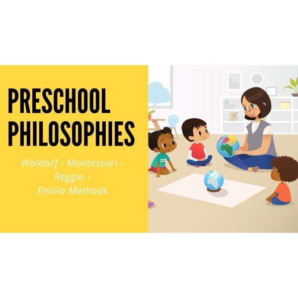 Preschool Philosophies: Waldorf-Montessori-Reggio-Emilia Methods