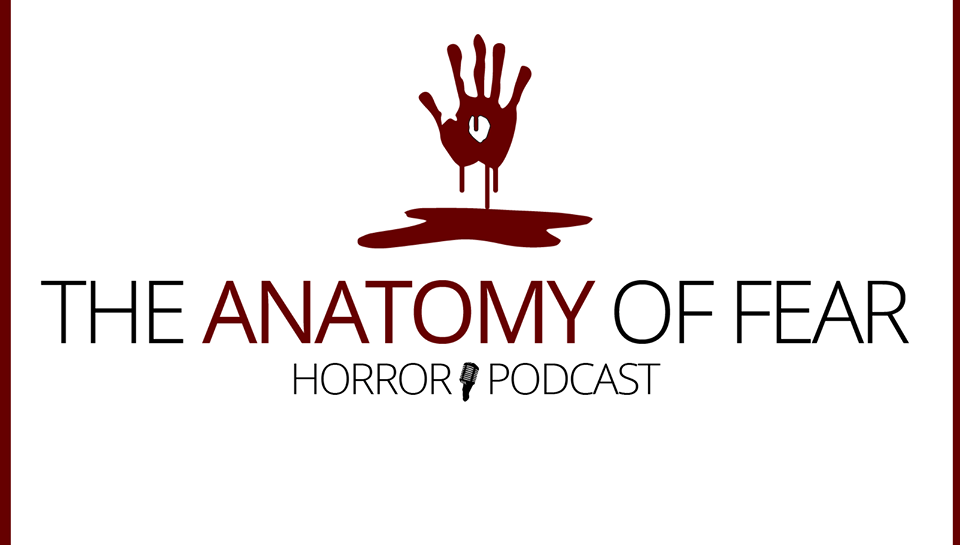 Anatomy of Fear Horror Podcast