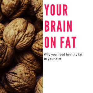 Why you need to eat healthy fat