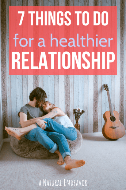 How to have a healthy relationship, 7 things to do for a healthy relationship.