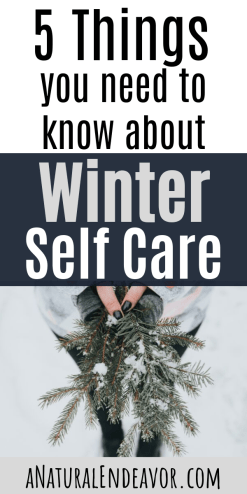 5 things you need to know about winter self care and seasonal depression