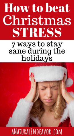 How to beat Christmas Stress, How to be less stressed out during the holidays